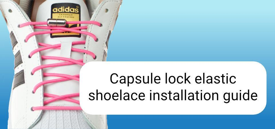 How to install capsule lock shoelaces